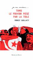 Tunis 2011 le pouvoir piégé par la toile