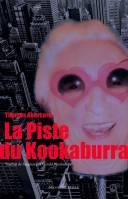 La Piste du Kookaburra<br/>Roman, traduit de l'anglais par Gérald Messadié