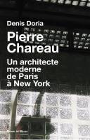 Pierre Chareau<br/>Un architecte moderne de Paris à New York
