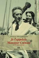 Je l'appelais Monsieur Cocteau