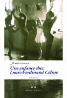 Une enfance chez Louis-Ferdinand Céline