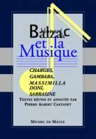 Honoré de Balzac et la musique (Charges-Gambara-MassimillaDoni-Sarrasine)
