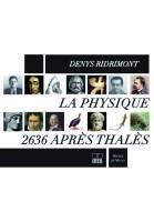 La Physique 2636 après Thalès