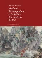 Madame de Pompadour, et le théâtre des cabinets du Roi
