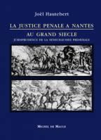 La Justice pénale à Nantes au Grand Siècle