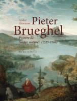 Pieter Brueghel, peintre de l'ordre naturel (1525-1569)