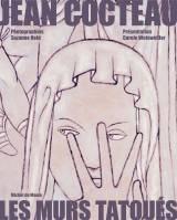 Jean Cocteau, les murs tatoués