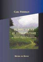 Du repli sur soi au cosmopolitisme - La genèse et l'évolution de l'histoire comparée de la littérature