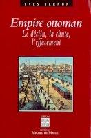 Empire ottoman : le déclin, la chute, l'effacement