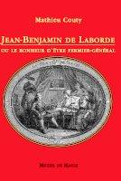 Jean-Benjamin de Laborde,ou le bonheur d'être fermier général