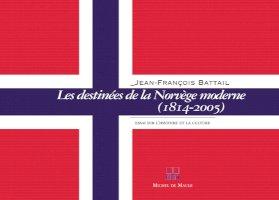 Les Destinées de la Norvège moderne (1814-2005)