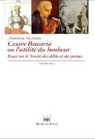 Cesare Beccaria ou l'utilité du bonheur<br/>Essai sur le Traité des délits et des peines