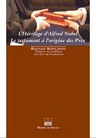 L'Héritage d'Alfred Nobel - Le testament à l'origine des Prix