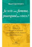 JE SUIS UNE FEMME, POURQUOI PAS VOUS ?<br/>1974-1979: QUAND JE RACONTAIS LE MOUVEMENT  DES FEMMES DANS LIBÉRATION
