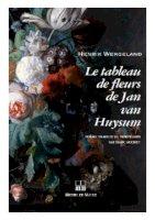 Le Tableau de fleurs de Jan van Huysum