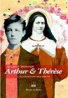 Arthur & Thérèse - L'illumination des coeurs