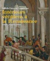 Intérieurs vénitiens à la Renaissance