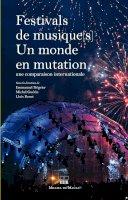Festivals de musique(s), un monde en mutation