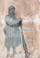 La Dernière lettre : 1914-1918