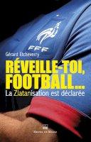 Réveille-toi football, la Zlatanisation est déclarée