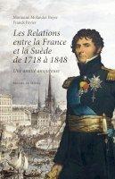 Les Relations entre la France et la Suède de 1748 à 1848<br/>Une amitie amoureuse