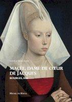 Macée, dame de cœur de Jacques<br/>Bourges 1418