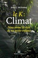 Le K: Climat, nous serons la risée de nos petits-enfants