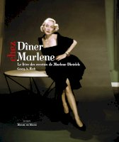 Dîner chez Marlene<br/>Le livre des recettes de Marlene Dietrich<br/><small> (co-édition avec les éditions Le Quai) </small>
