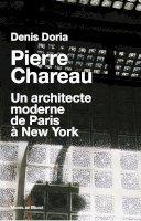 Pierre Chareau<br/>Un architecte moderne de Paris à New York