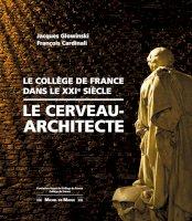 Le Collège de France, dans le XXIe siècle<br/>LE CERVEAU - ARCHITECTE