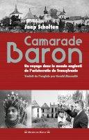 Camarade Baron<br/>Un voyage dans le monde englouti de l'aristocratie de Transylvanie