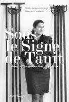 Sous le signe de Tanit, itinérance d'une galeriste d'art contemporain<br/><small>itinérance d'une galeriste d'art contemporain</small>