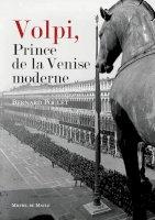 Volpi, Prince de la venise moderne