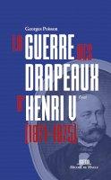 Henri V et la guerre des drapeaux (1871-1875)