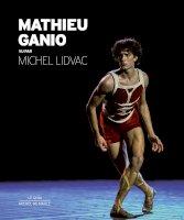 Mathieu Ganio<br/>vu par Michel Lidvac (photographe)<br/>et avant-propos de Christian Dumais-Lvowski