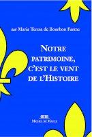 Notre Patrimoine, C'Est Le Vent de l'Histoire