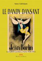 Jean Börlin, le dandy dansant et les ballets suédois à paris (1920-1925)