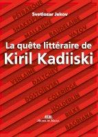 La quête littéraire de kiril kadiiski