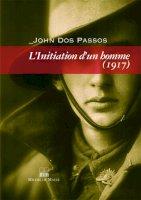 L'Initiation d'un homme : 1917