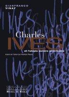Charles Ives et l'utopie sonore américaine