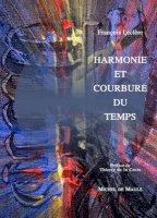 Harmonie et Courbure du temps (nouvelle édition)